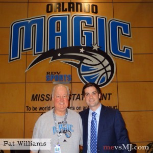 Me with NBA Hall-of-Famer and Co-Founder/SrVP of the Orlando Magic, Pat Williams